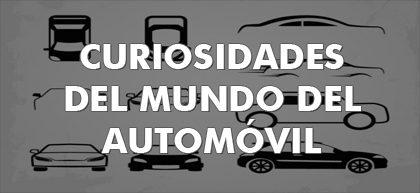 Curiosidades del mundo del automóvil